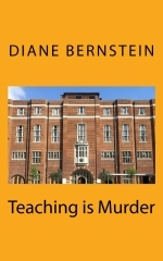 Teaching is Murder by Diane Bernstein