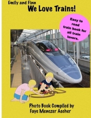 Emily and Finn - We Love Trains by Faye Menczer Ascher