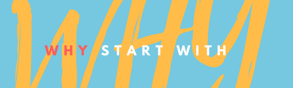 Why start with why?