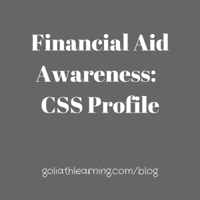 Financial Aid Awareness- Pt. 2-- CSS Profile
