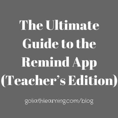 The Ultimate Guide to the Remind App (Teacher's Edition)