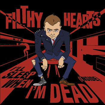Filthy Hearts- I'll Sleep When I'm Dead (Inside), 2016