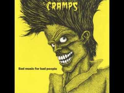 The Cramps-Bad Music For Bad people -1984