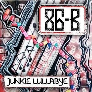 86-B - Junkie Lullabies