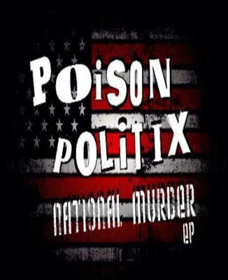 Poison Politix - National Murder EP
