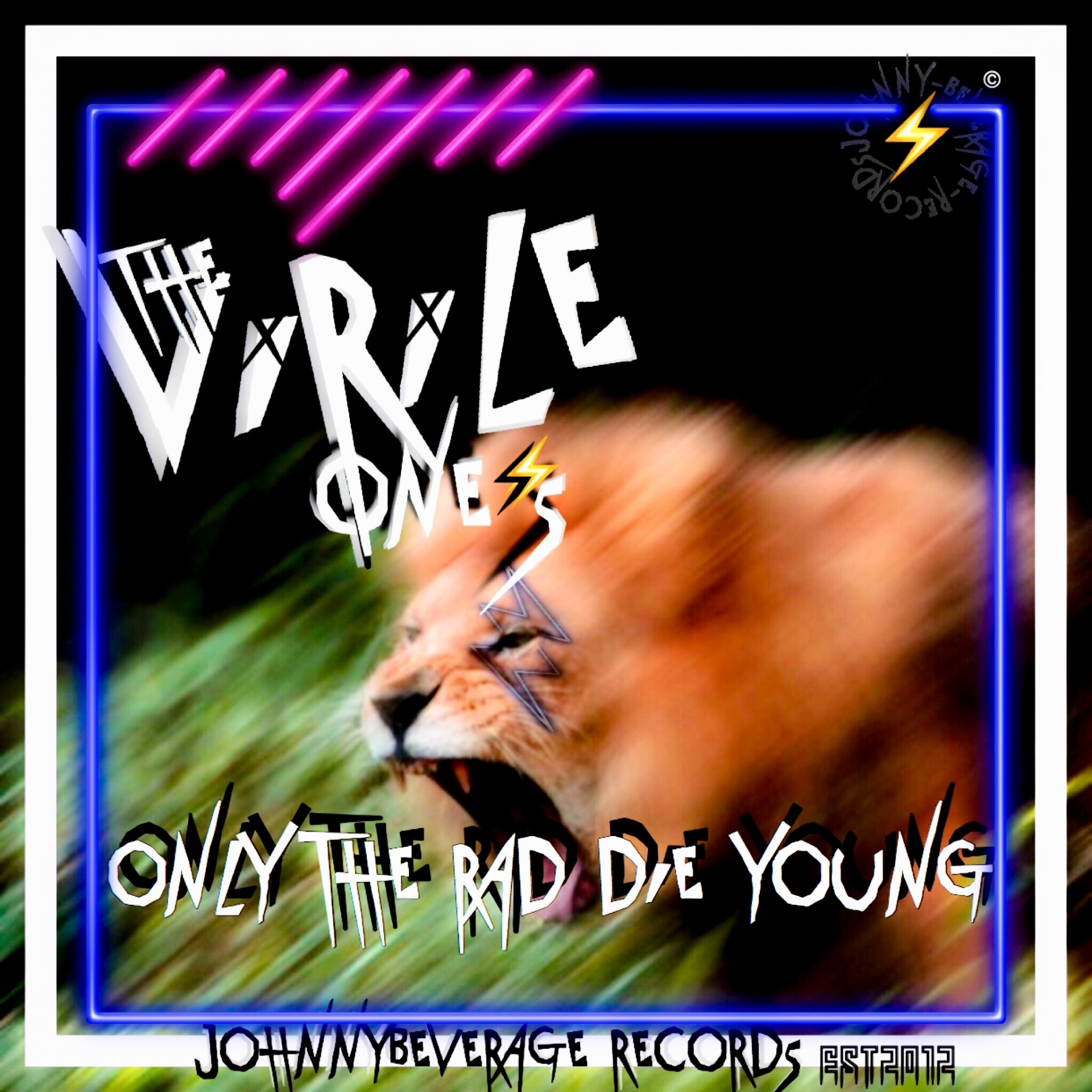 The Virile One's - Only The Rad Die Young!!!