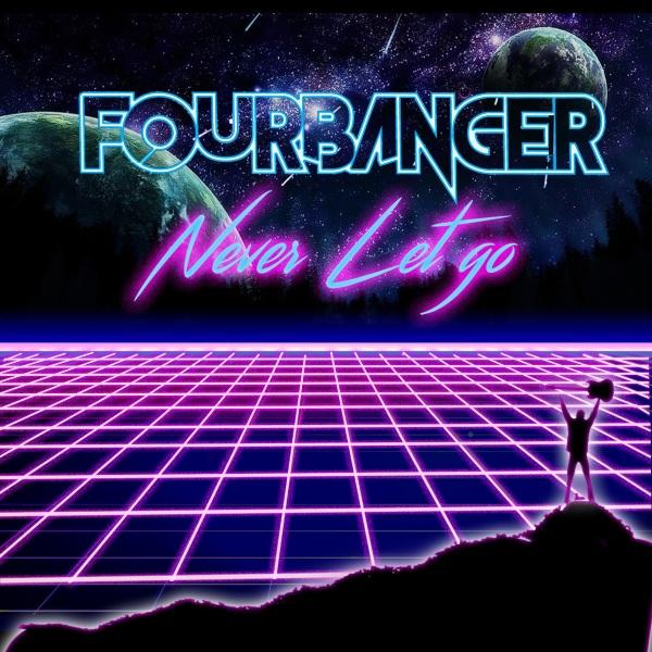 Fourbanger - Never Let Go