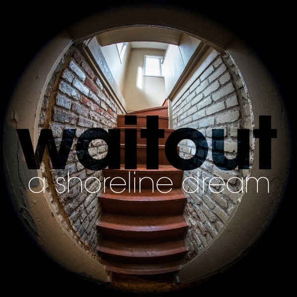 "CPRA New Music Alert: A Shoreline Dream releases long awaited, ""Wait Out"" EP."