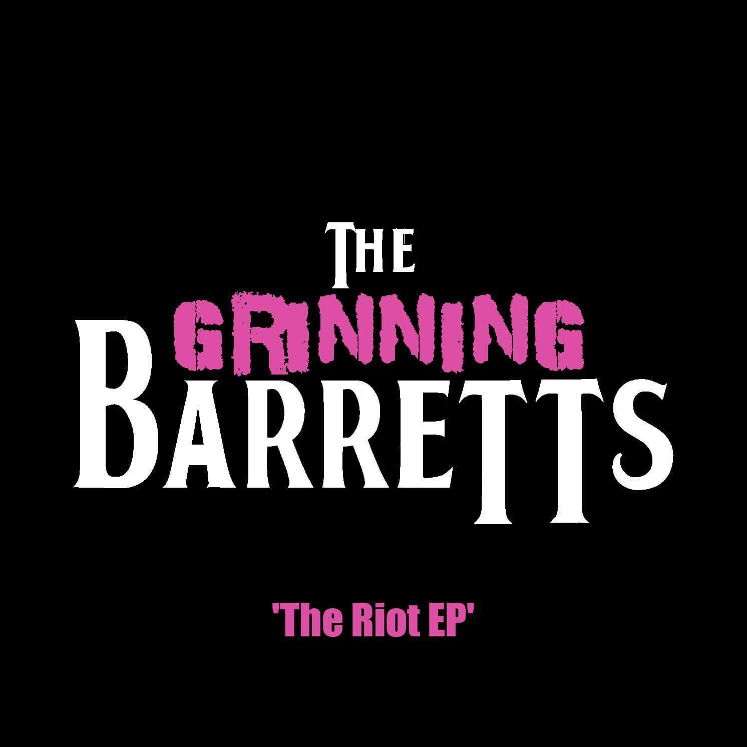 """The Grinning Barrets - """"Riot"""""""