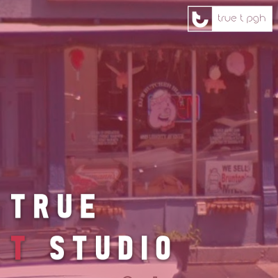 True T PGH Presents: True T Studio