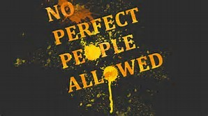 Non Judgmental Great Church family No Perfect People allowed