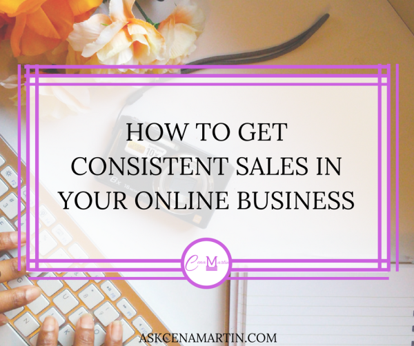 How To Get Consistent Sales In Your Online Business