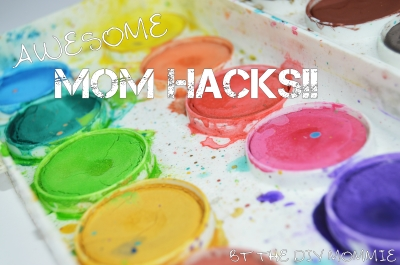 Awesome Mom Hacks! (Part 1)