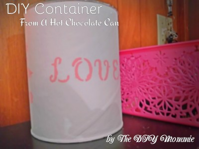 DIY Container (from a hot chocolate can)