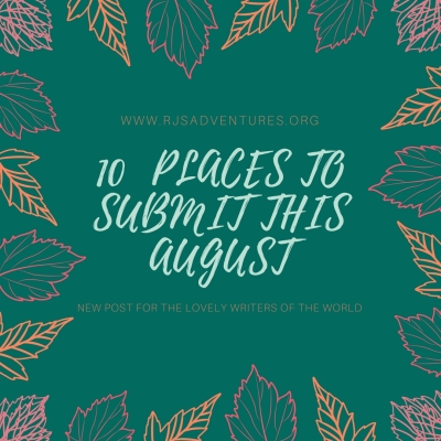 10 Places to Submit Your Writing in August 2017