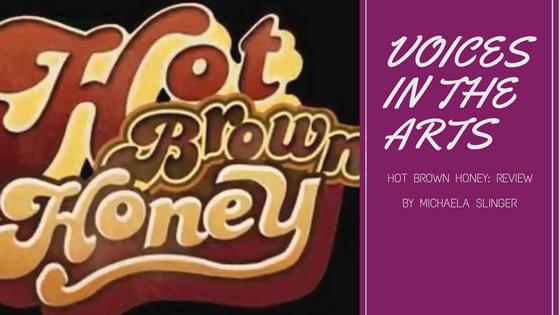 Hot Brown Honey: Review