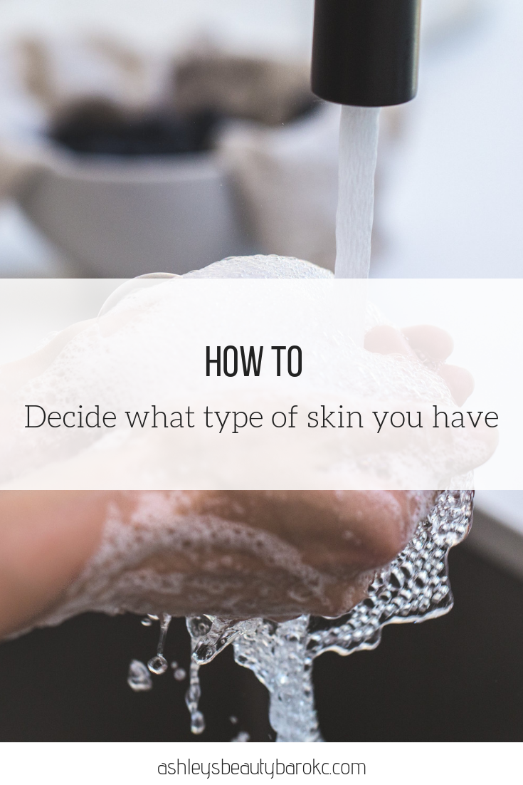 How to decide what type of skin you have