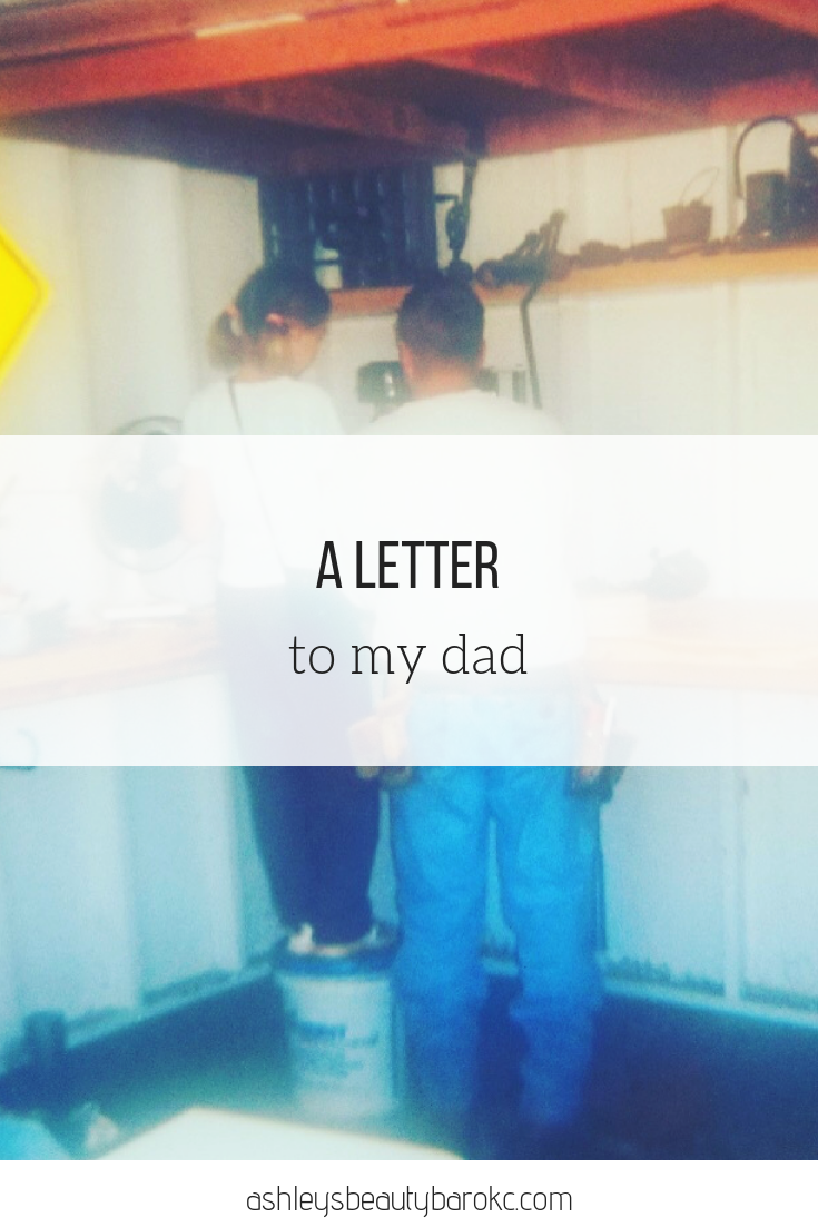 A Letter to my Dad