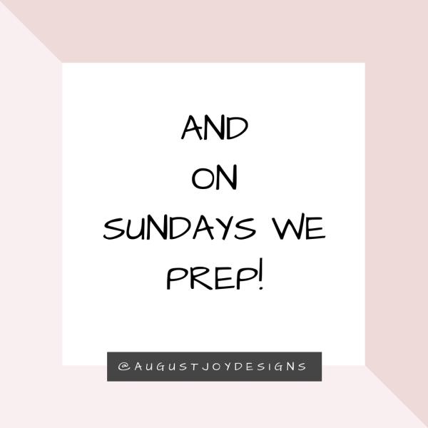 """And on Sundays We Prep"""