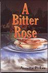 A Bitter Rose