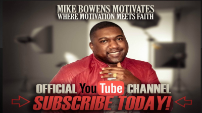 Subscribe to Mike Bowens Motivates on Youtube