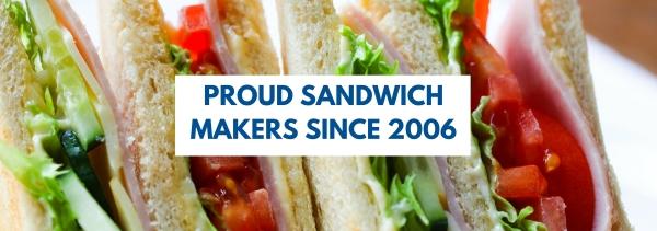 Proud Sandwich Makers Since 2007