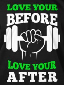 Love Your Before. Love Your After.