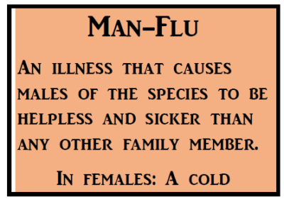 MAN-FLU MAY BE REAL!