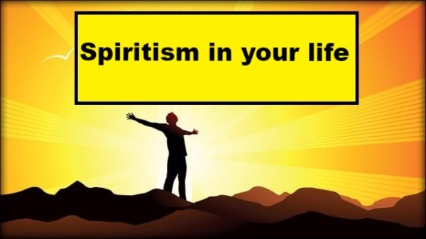 Spiritism in Your Life