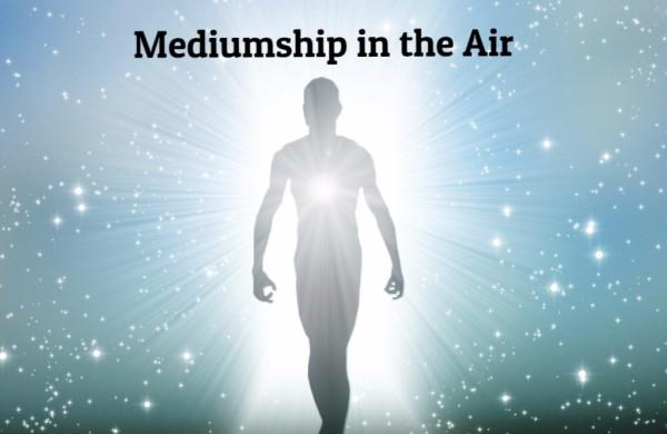 Mediumship in the Air