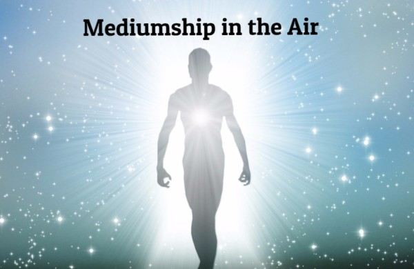 Mediumship in the Air