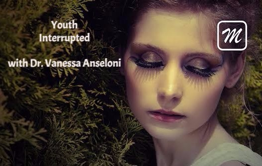 Interrupted Youth with Dr. Vanessa Anseloni