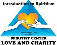 Introduction to Spiritism from the Love and Charity Spiritist Center