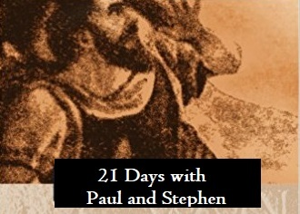 21 Days with Paul and Stephen