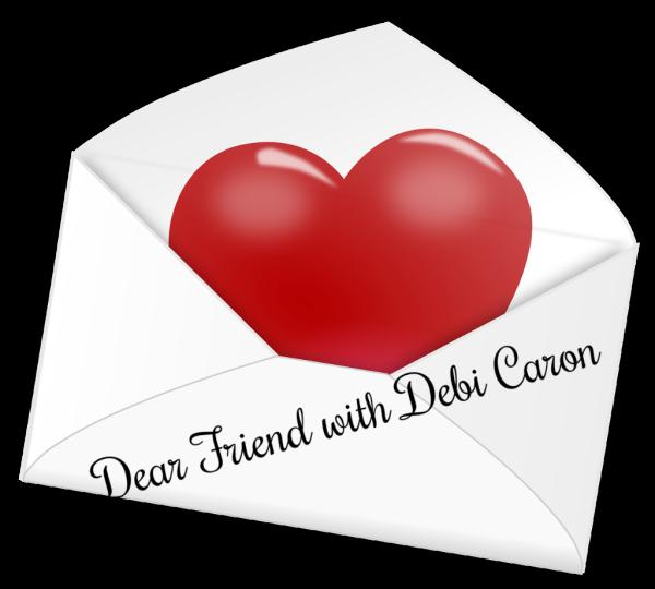 Dear Friend with Debi Caron