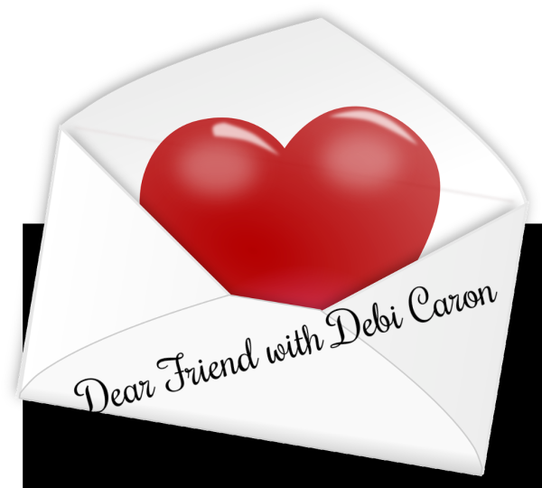 Dear Friend with Debi Caron
