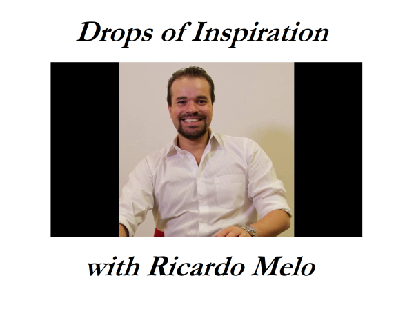Drops of Inspiration with Ricardo Melo