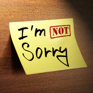 When They're Not Sorry