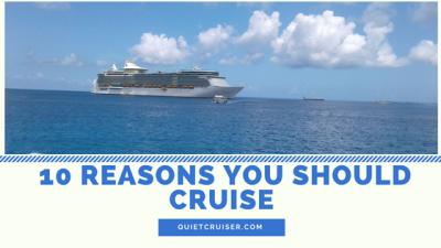10 Reasons you should cruise