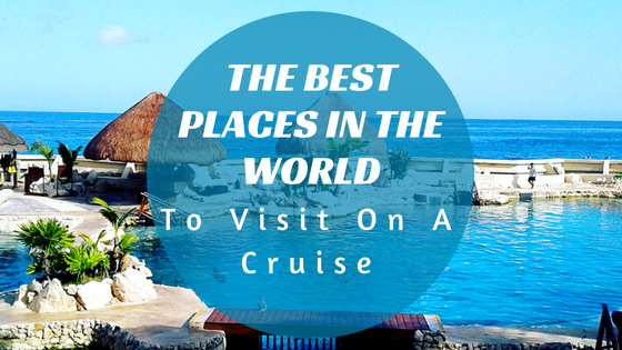 Ports to visit on a cruise