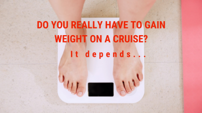 Gaining weight on a cruise