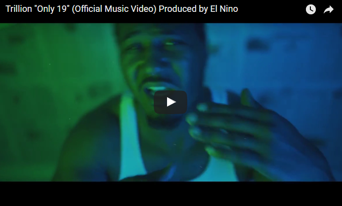 "Trillion ""Only 19"" (Official Music Video) Produced by El Nino"