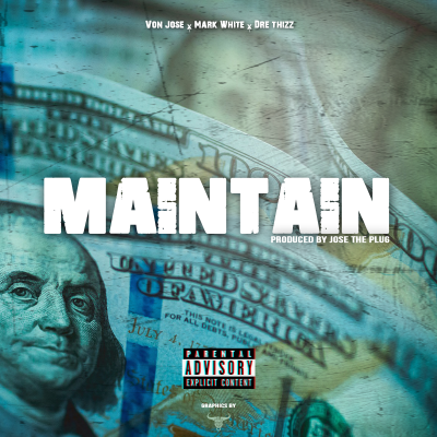 "#NewMusic Von Jose x Mark White  x  Dre Thizz ""Maintain"" (Official Audio)"