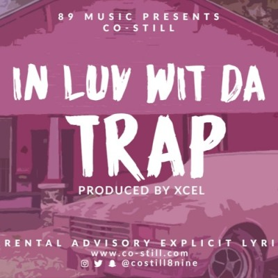 New Single Co-Still (@costill8nine) - In Luv Wit The Trap