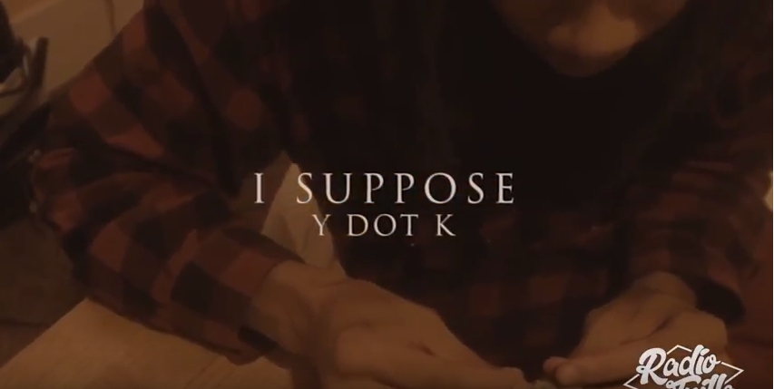 "YDotK - ""I Suppose"" (Official Music Video)"