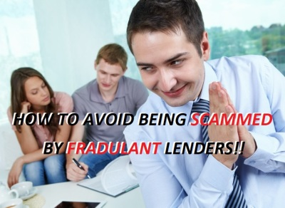 HOW TO AVOID BEING SCAMMED BY FRAUDULANT LENDERS!!