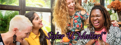 Sister U Matter!®