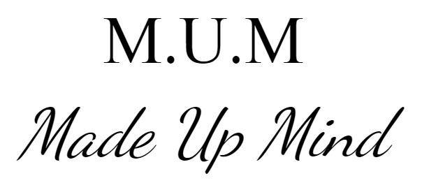 M.U.M. - Made Up Mind, Inc.