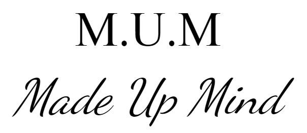 M.U.M. - Made Up Mind, Inc.