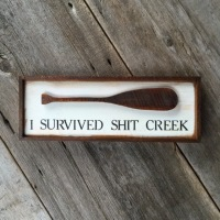 Shit Creek Sign, Wood Sign, Handmade Wooden Sign, Funny Sayings, Life Quotes on Wood, Funny Gift Ideas